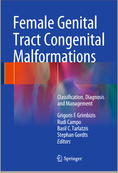 Female Genital Tract Congenital Malformations: Classification, Diagnosis and Management 2015th Edition