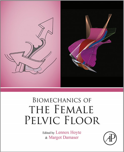 Biomechanics of the Female Pelvic Floor 1st Edition