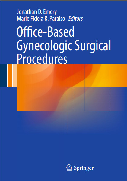 Office-Based Gynecologic Surgical Procedures 2015th Edition