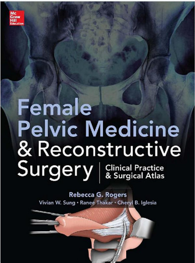 Female Pelvic Medicine and Reconstructive Surgery 1st Edition