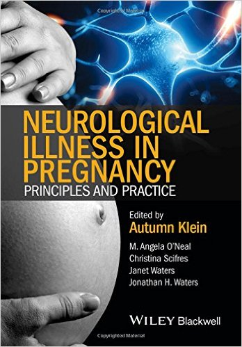 Neurological Illness in Pregnancy: Principles and Practice 1st Edition