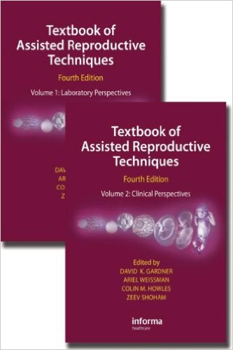 Textbook of Assisted Reproductive Techniques, Fourth Edition (Two Volume Set) 4th Edition
