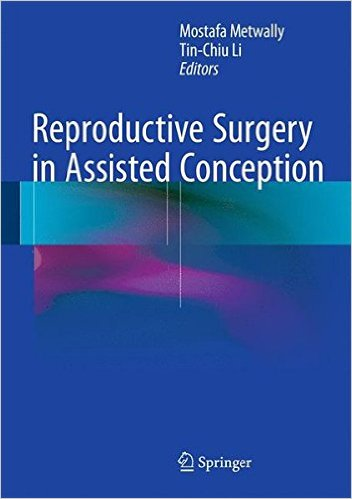 Reproductive Surgery in Assisted Conception 2015th Edition