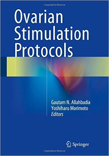 Ovarian Stimulation Protocols 1st ed. 2015 Edition
