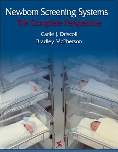 Newborn Screening Systems: The Complete Perspective 1st Edition