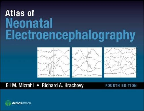 Atlas of Neonatal Electroencephalography, Fourth Edition 4th Edition