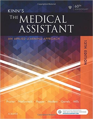 Kinn's The Medical Assistant: An Applied Learning Approach, 13e 13th Edition