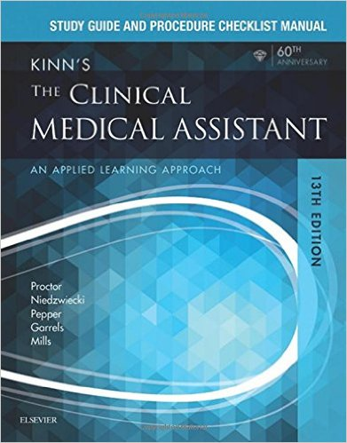Study Guide and Procedure Checklist Manual for Kinn's The Clinical Medical Assistant: An Applied Learning Approach, 13e