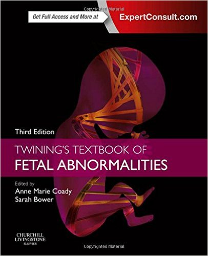 Twining's Textbook of Fetal Abnormalities: Expert Consult: Online and Print, 3e 3rd Edition