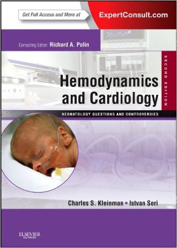 Hemodynamics and Cardiology: Neonatology Questions and Controversies 2e