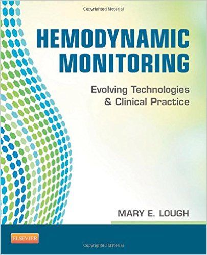 Hemodynamic Monitoring: Evolving Technologies and Clinical Practice, 1e 1st Edition