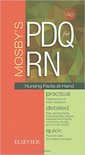 Mosby's PDQ for RN: Practical, Detailed, Quick, 4e 4th Edition