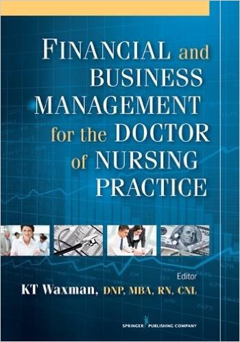Financial and Business Management for the Doctor of Nursing Practice 1st Edition