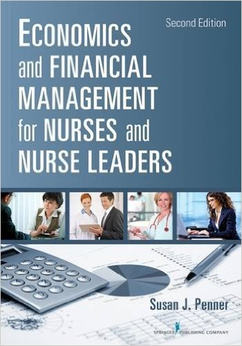 Economics and Financial Management for Nurses and Nurse Leaders 2nd Edition