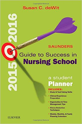 Saunders Guide to Success in Nursing School, 2015-2016: A Student Planner, 11e 11th Edition