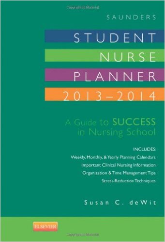 Saunders Student Nurse Planner, 2013-2014: A Guide to Success in Nursing School, 9e