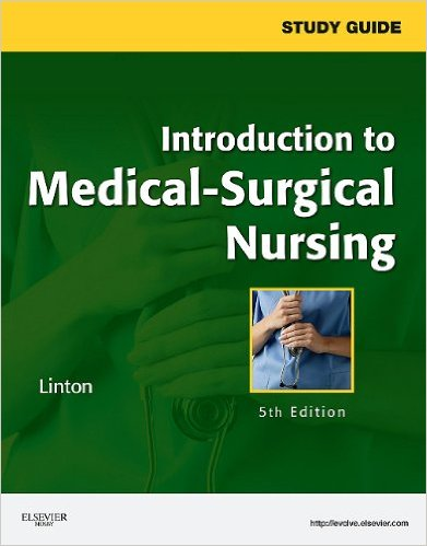 Study Guide for Introduction to Medical-Surgical Nursing, 5e 5th Edition