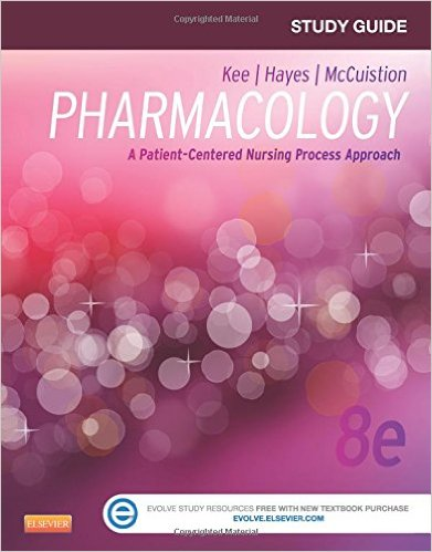 Study Guide for Pharmacology: A Patient-Centered Nursing Process Approach, 8e 8th Edition