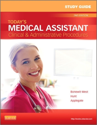 Study Guide for Today's Medical Assistant: Clinical & Administrative Procedures, 2e 2nd Edition