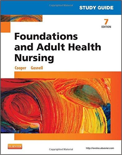 Study Guide for Foundations and Adult Health Nursing, 7e 7th Edition