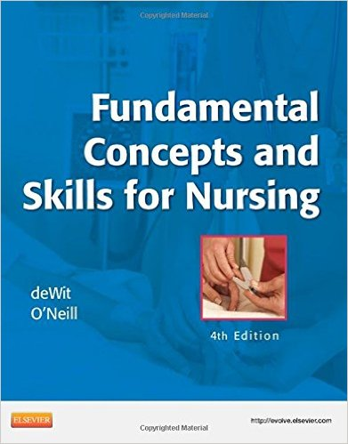 Fundamental Concepts and Skills for Nursing, 4e 4th Edition