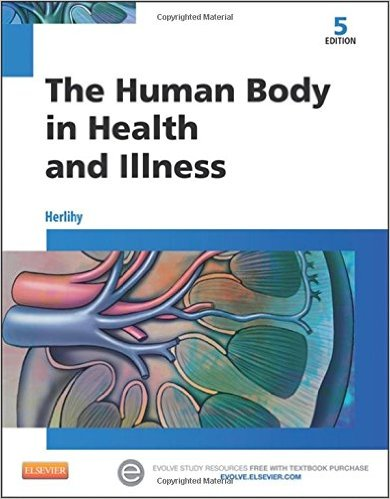 The Human Body in Health and Illness, 5e 5th Edition