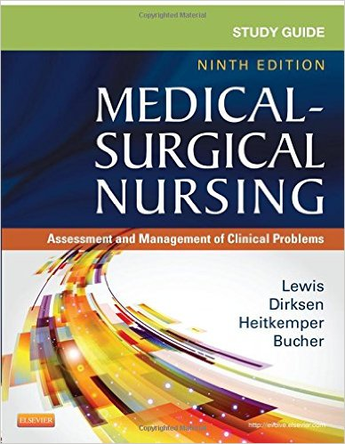 Study Guide for Medical-Surgical Nursing: Assessment and Management of Clinical Problems, 9e