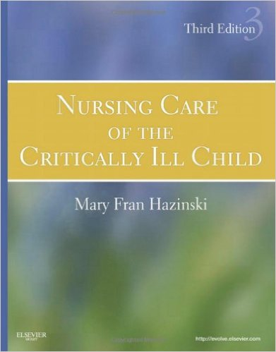 Nursing Care Of The Critically Ill Child 3e