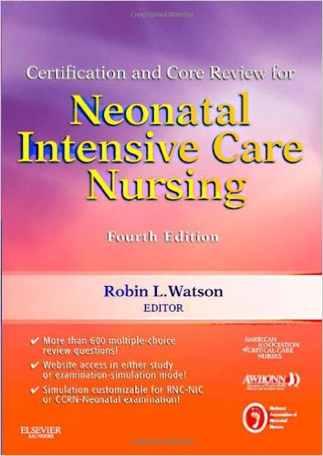 Certification and Core Review for Neonatal Intensive Care Nursing, 4e
