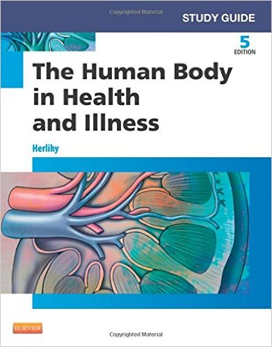 Study Guide for The Human Body in Health and Illness, 5e 5th Edition