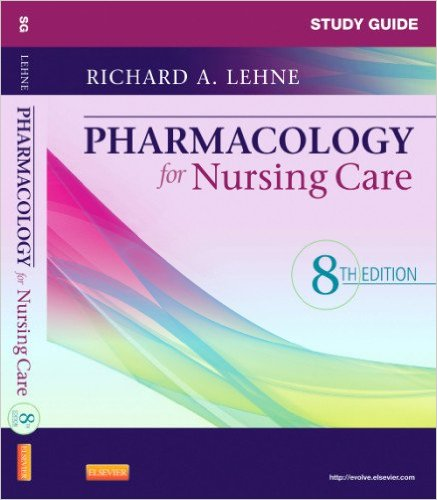 Study Guide for Pharmacology for Nursing Care, 8e 8th Edition
