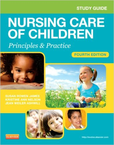 Study Guide for Nursing Care of Children: Principles and Practice, 4e 4th Edition