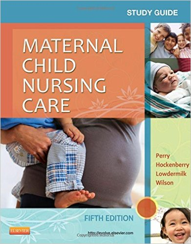 Study Guide for Maternal Child Nursing Care, 5e 5th Edition