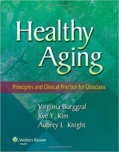 Healthy Aging: Principles and Clinical Practice for Clinicians 1  Edition