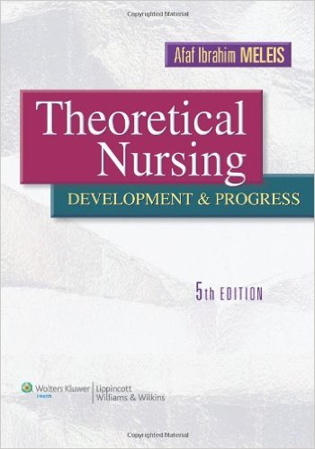 Theoretical Nursing: Development and Progress Fifth Edition