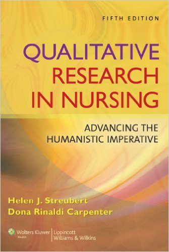 Qualitative Research in Nursing: Advancing the Humanistic Imperative Fifth Edition