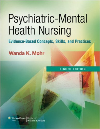Psychiatric-Mental Health Nursing: Evidence-Based Concepts, Skills, and Practices Eighth Edition