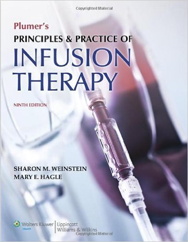 Plumer's Principles and Practice of Infusion Therapy Ninth Edition