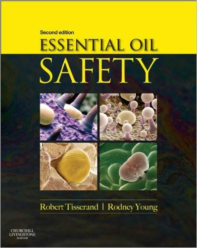 Essential Oil Safety: A Guide for Health Care Professionals Kindle Edition