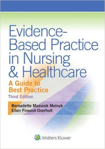 Evidence-Based Practice in Nursing & Healthcare: A Guide to Best Practice 3 edition