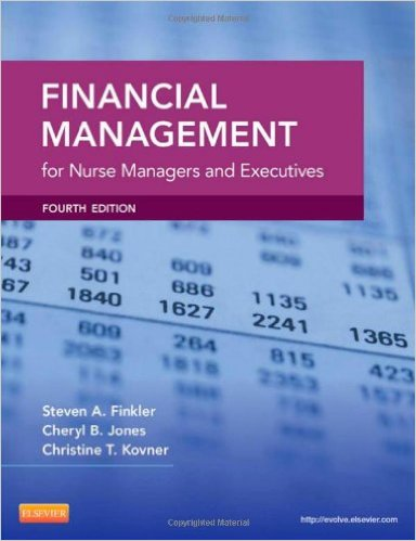 Financial Management for Nurse Managers and Executives, 4e  4th Edition