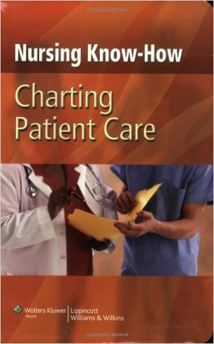 Nursing Know-How: Charting Patient Care 1st Edition
