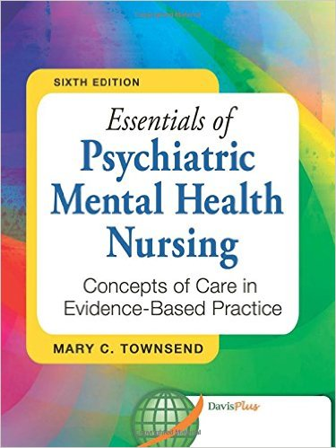 Essentials of Psychiatric Mental Health Nursing: Concepts of Care in Evidence-Based Practice 6th Edition