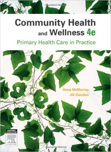 Community Health and Wellness: Primary Health Care in Practice, 4e 4th Edition