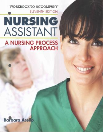 Workbook for Hegner/Acello/Caldwell's Nursing Assistant: A Nursing Process Approach
