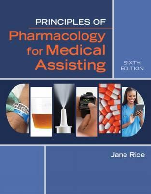 Principles of Pharmacology for Medical Assisting 6th Edition