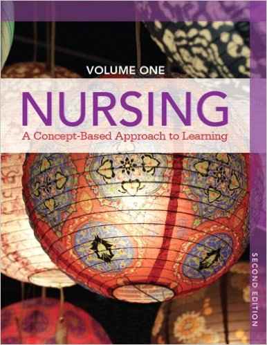 Nursing: A Concept-Based Approach to Learning, Volume I (2nd Edition) 2nd Edition