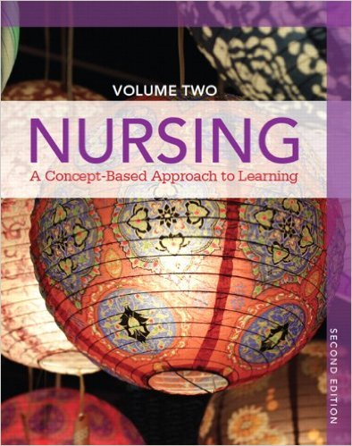 Nursing: A Concept-Based Approach to Learning, Volume II (2nd Edition) 2nd Edition