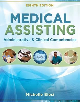 Medical Assisting: Administrative and Clinical Competencies 8th Edition