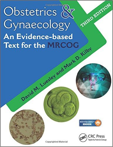Obstetrics & Gynaecology : An Evidence-Based Text for MRCOG, 3rd Edition